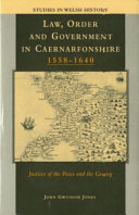 Law, Order, and Government in Caernarfonshire, 1558-1640