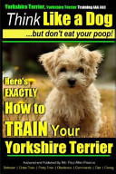 download ebook yorshire terrier, yorshire terrier training aaa akc: think like a dog, but don't pdf epub