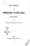 Die quellen der Römischen Petrus-sage kritisch untersucht von Richard Adelbert Lipsius