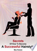 Secrets of How to Become a Successful Hairstylist