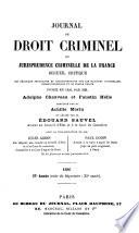 Journal du droit criminel  ou jurisprudence criminelle de la France