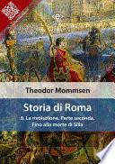 Storia di Roma  Vol  6  La rivoluzione  Parte seconda  Fino alla morte di Silla
