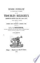 Documents du XVIe siècle, faisant suite à l'Inventaire des chartes, Publiés par I. L. A. Diegerick