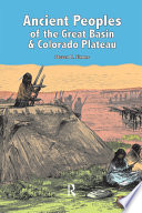 Ancient Peoples of the Great Basin and Colorado Plateau
