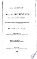 Lives and Exploits of English Highwaymen  Pirates  and Robbers