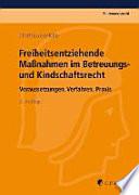 Freiheitsentziehende Maßnahmen im Betreuungs- und Kindschaftsrecht