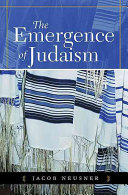The Emergence of Judaism By One Of The Foremost Scholars