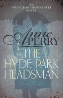 The Hyde Park Headsman  Thomas Pitt Mystery  Book 14