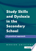 Study Skills and Dyslexia in the Secondary School