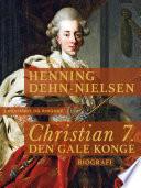 Christian 7  Den gale konge