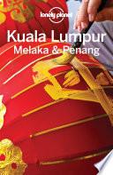 Lonely Planet Kuala Lumpur  Melaka   Penang