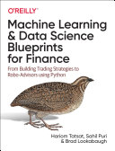 Machine Learning and Data Science Blueprints for Finance: From Building Trading Strategies to Robo-Advisors Using Python