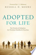 Adopted for Life  Foreword by C  J  Mahaney