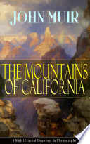 The Mountains of California  With Original Drawings   Photographs