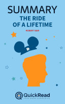The Ride of a Lifetime by Robert Iger (Summary) Book