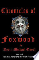 Chronicles of Foxwood Investigating The Infamous Reindeer Manor Prior