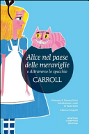 Alice nel paese delle meraviglie-Attraverso lo specchio. Ediz. integrale Book Cover