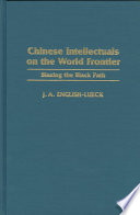 Chinese Intellectuals on the World Frontier