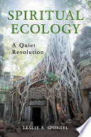 Spiritual Ecology A Quiet Revolution