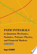 Path Integrals in Quantum Mechanics  Statistics  Polymer Physics  and Financial Markets