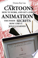 Make Cartoons How To Work And Get A Job In Animation
