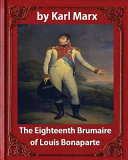 The Eighteenth Brumaire of Louis Napoleon  by Karl Marx and Daniel de Leon