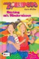 Die Lollipops, Casting mit Hindernissen