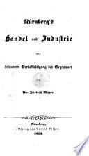 Nürnberg's Handel und Industrie mit besonderer Berücksichtigung der Gegenwart