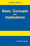 Alfred Adler's Basic Concepts and Implications