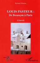 Louis Pasteur : De Besançon à Paris Couverture du livre