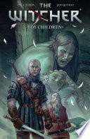 The Witcher: Volume 2 - Fox Children : and criminals—but some passengers are more...