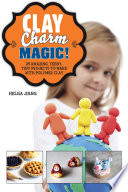 Clay Charm Magic! Charms Are Taking The World