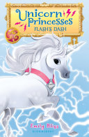 Unicorn Princesses 2: Flash's Dash Cressida Jenkins A Unicorn Obsessed Girl Who Is Sure