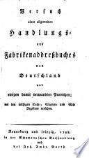 Versuch eines allgemeinen Handlungs- und Fabriken-Addreßbuches von Deutschland ...