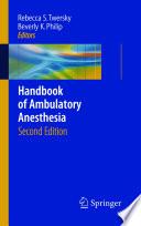 Handbook of Ambulatory Anesthesia