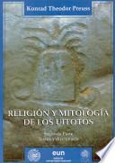 Religión y mitología de los Uitotos: pt. Textos y diccionario
