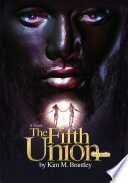 The Fifth Union : and exploration with tomak-the immortal prince...
