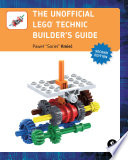 The Unofficial LEGO Technic Builder s Guide  2nd Edition