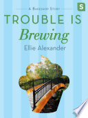 Trouble Is Brewing by Ellie Alexander