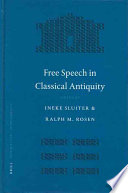 Free speech in classical antiquity    Penn Leiden Colloquium on Ancient Values  June 2002 at the University of Pennsylvania