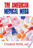 The American Medical Mess