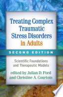 Treating Complex Traumatic Stress Disorders in Adults  Second Edition Book PDF