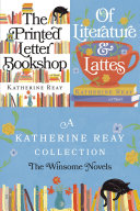 A Katherine Reay Collection  The Winsome Novels Book PDF