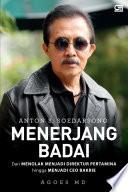 Anton S. Soedarsono Menerjang Badai