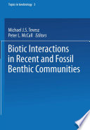 Biotic Interactions in Recent and Fossil Benthic Communities