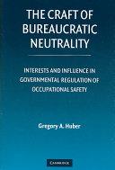 The Craft of Bureaucratic Neutrality