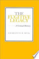 The Fugitive Legacy