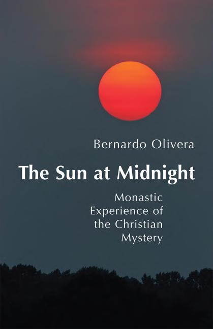 The Sun at Midnight a splendid, easily accessible summary of mystical theology in