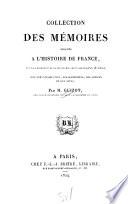 Collection Des Mémoires Relatifs À L'histoire de France Depuis la Fondation de la Monarchie Française Jusqu'au 13 Siècle