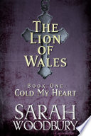 Cold My Heart  The Lion of Wales Series Book 1
